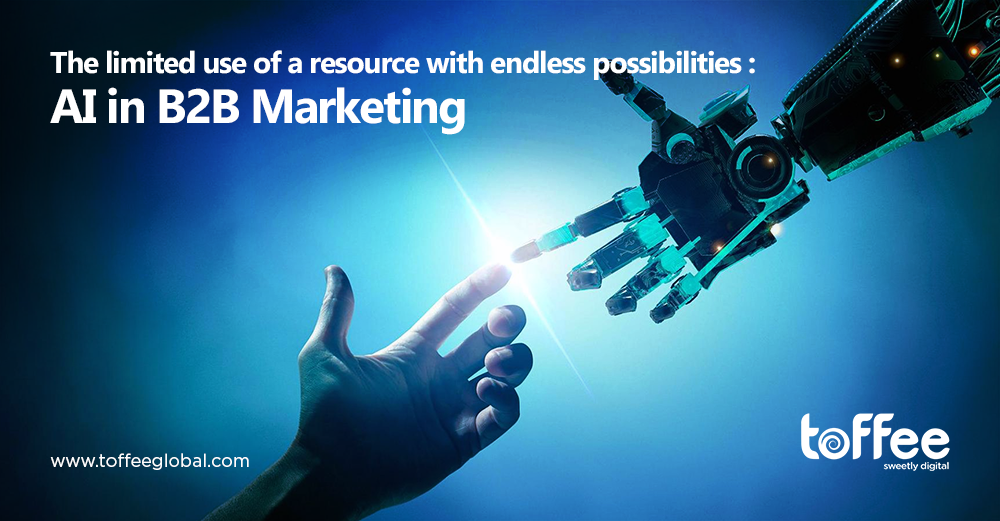 The limited use of a resource with endless possibilities: AI in B2B marketing