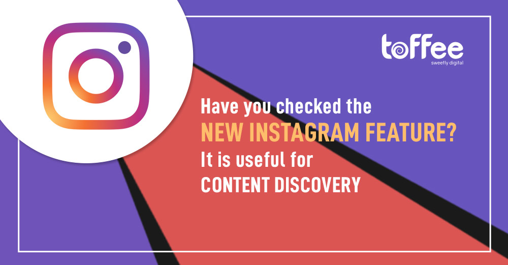 Instagram to add a new dimension to the content discovery