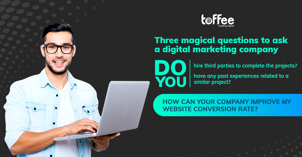 Three magical questions to ask a digital marketing company