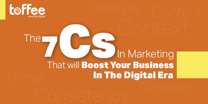 The 7Cs in Marketing That Will Boost Your Business in the Digital Era