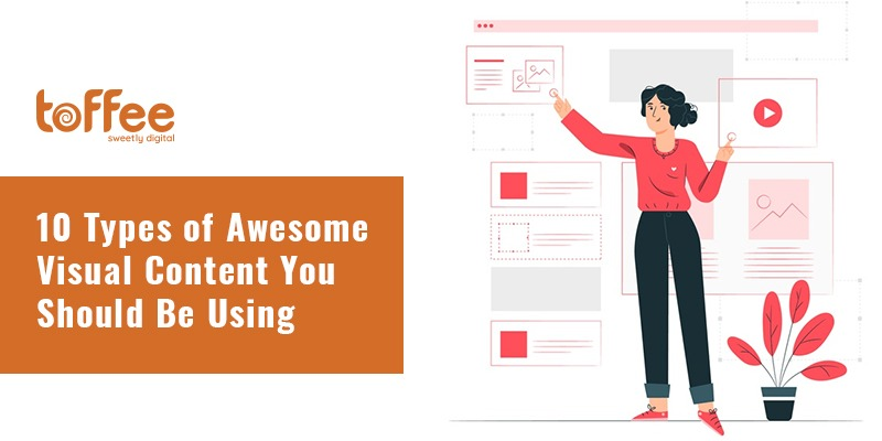 10 Types of Awesome Visual Content You Should Be Using