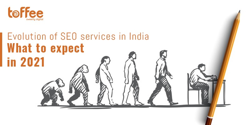 Evolution of SEO services in India: What to expect in 2021